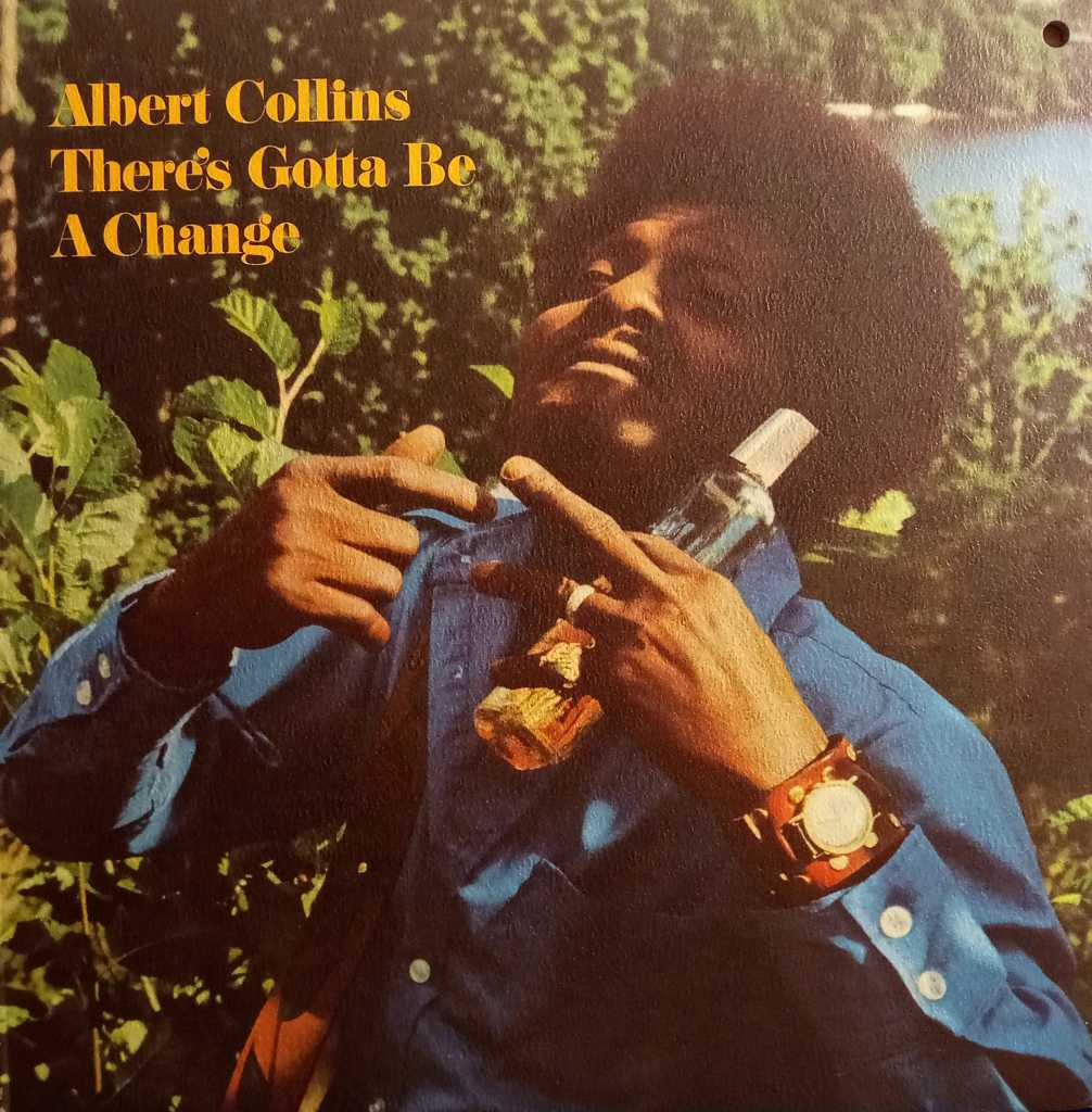 ALBERT COLLINS ( GF-Gatefold cover, incl. MAX POSTER COLOR, great texas blues rock-RARE ) THERE'S GOTTA BE A CHANGE